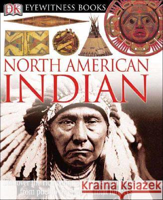 DK Eyewitness Books: North American Indian: Discover the Rich Cultures of American Indians from Pueblo Dwellers to Inuit Hun David Hamilton Murdoch DK Publishing                            DK Publishing 9780756610814 DK Publishing (Dorling Kindersley) - książka
