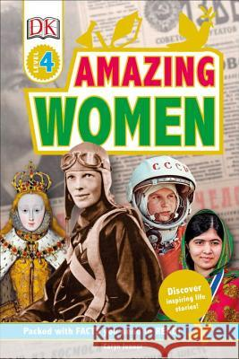 DK Readers L4: Amazing Women: Discover Inspiring Life Stories! DK 9781465457684 DK Publishing (Dorling Kindersley) - książka