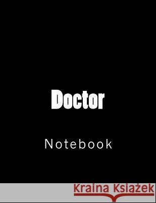 Doctor: Notebook Wild Pages Press 9781729620731 Createspace Independent Publishing Platform - książka