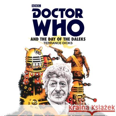 Doctor Who and the Day of the Daleks 3rd Doctor Novelisation Dicks, Terrance 9781785293535  - książka