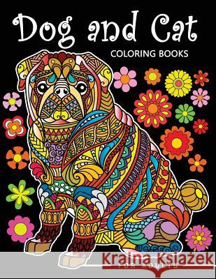 Dog and Cat Coloring Books for Adults: Stress-Relief Coloring Book for Grown-Ups Balloon Publishing 9781983800801 Createspace Independent Publishing Platform - książka