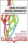 Doing Research Within Communities: Stories and Lessons from Language and Education Field Research