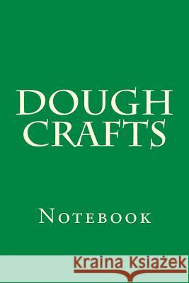 Dough Crafts: Notebook Wild Pages Press 9781977650771 Createspace Independent Publishing Platform - książka