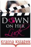 Down on Her Luck: Alaina's Story Carmen Desousa 9781945143151 Carmen Desousa Books