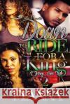 Down to Ride for a King 2 Tyanna 9781543250787 Createspace Independent Publishing Platform