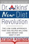 Dr. Atkins' New Diet Revolution Robert C. Atkins 9780060081591 HarperCollins Publishers