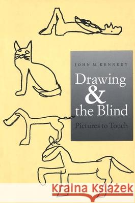 Drawing and the Blind: Pictures to Touch John M. Kennedy 9780300054903 Yale University Press - książka