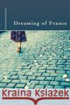 Dreaming of France Kerry Tepperman Campbell 9781421837840 Blue Light Press