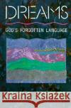 Dreams: God's Forgotten Language John A. Sanford 9780060670559 HarperOne
