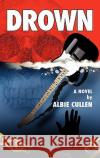 Drown Albie Cullen 9780615409382 Black13
