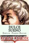 Dulce Sueno (Spanish Edition) Emilia Pardo Bazan 9781543251272 Createspace Independent Publishing Platform