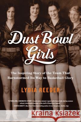 Dust Bowl Girls: A Team's Quest for Basketball Glory Lydia Ellen Reeder 9781410496720 Thorndike Press Large Print - książka