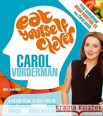 Eat Yourself Clever : A 28-Day Plan to Help you Lose Weight, Improve Brain Power and Boost Wellbeing Carol Vorderman 9780753513552  - książka