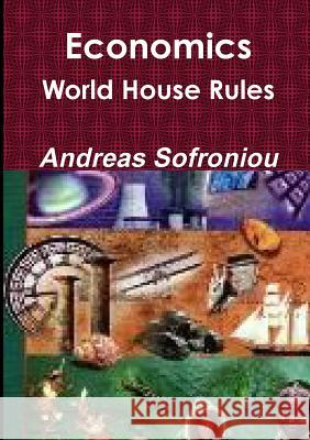 Economics World House Rules Andreas Sofroniou 9781326961626 Lulu.com - książka