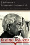 Education and the Significance of Life Jiddu Krishnamurti Krishnamurt                              J. Krishnamurti 9780060648763 HarperOne