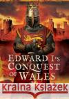 Edward I's Conquest of Wales Sean Davies 9781473861664 Pen & Sword Books