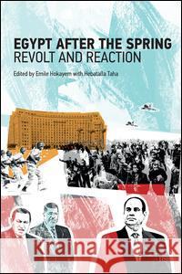 Egypt After the Spring: Revolt and Reaction Emile Hoyakem Hebatalla Taha 9781138653429 Routledge - książka
