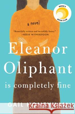 Eleanor Oliphant Is Completely Fine Gail Honeyman 9780735220683 Pamela Dorman Books - książka