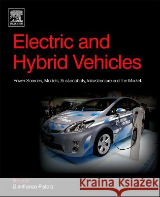 Electric and Hybrid Vehicles: Power Sources, Models, Sustainability, Infrastructure and the Market  9780444638250  - książka