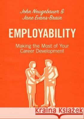 Employability: Making the Most of Your Career Development John Neugebauer 9781446298350 Sage Publications Ltd - książka