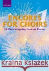Encores for Choirs 1: 24 Show-Stopping Concert Pieces