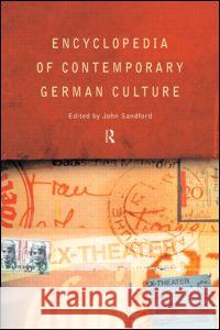 Encyclopedia of Contemporary German Culture John Sandford 9780415263528 Routledge - książka