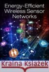 Energy-Efficient Wireless Sensor Networks Vidushi Sharma Anuradha Pughat 9781498783347 CRC Press
