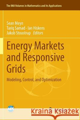 Energy Markets and Responsive Grids : Modeling, Control, and Optimization Sean Meyn Tariq Samad Ian Hiskens 9781493992959 Springer - książka