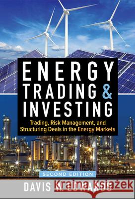 Energy Trading & Investing: Trading, Risk Management, and Structuring Deals in the Energy Markets Davis Edwards 9781259835384 McGraw-Hill Education - książka