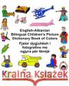 English-Albanian Bilingual Children's Picture Dictionary Book of Colors Richard Carlso Kevin Carlson 9781544635033 Createspace Independent Publishing Platform