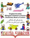 English-Kurdish Bilingual Children's Picture Dictionary Book of Colors Richard Carlso Kevin Carlson 9781542685511 Createspace Independent Publishing Platform