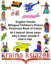 English-Yoruba Bilingual Children's Picture Dictionary Book of Colors Richard Carlso Kevin Carlson 9781544905709 Createspace Independent Publishing Platform