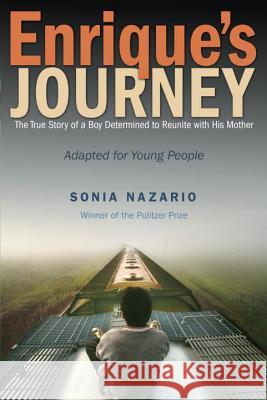 Enrique's Journey: The True Story of a Boy Determined to Reunite with His Mother Sonia Nazario 9780385743280 Ember - książka