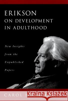 Erikson on Development in Adulthood: New Insights from the Unpublished Papers Carol Hren Hoare 9780195131758 Oxford University Press - książka