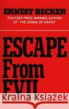 Escape from Evil Ernest Becker Ernest Becker 9780029024508 Free Press