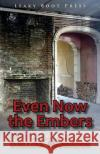 Even Now the Embers Djelloul Marbrook 9781909849280 Leaky Boot Press