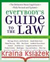 Everybodys Guide to the Law- Fully Revised & Updated 2nd Edition: All the Legal Information You Need in One Comprehensive Volume