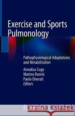 Exercise and Sports Pulmonology : Pathophysiological Adaptations and Rehabilitation  9783030052577 Springer - książka