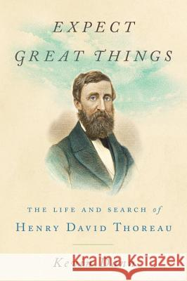 Expect Great Things: The Life and Search of Henry David Thoreau Kevin Dann 9780399184666 Tarcherperigee - książka