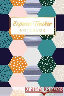 Expense Tracker Notebook: Expense Tracker Organizer - Account Book Income and Expenses Log Book - Bookkeeping for Budget Tracking - Daily Person Tim Star Beautiful 9781099580437 Independently Published - książka
