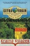 Extra Virgin: A Young Woman Discovers the Italian Riviera, Where Every Month Is Enchanted Annie Hawes 9780060958114 HarperCollins Publishers