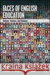 Faces of English Education: Students, Teachers, and Pedagogy Lillian L. C. Wong Ken Hyland 9781138201590 Routledge