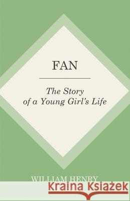 Fan: The Story of a Young Girl's Life William Henry Hudson 9781473335677 Thousand Fields - książka