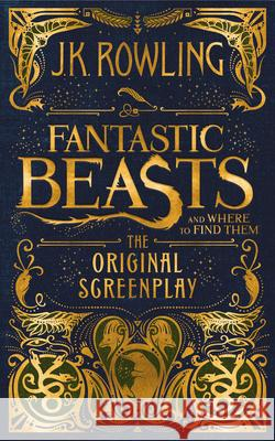 Fantastic Beasts and Where to Find Them: The Original Screenplay Bea Fremont J. K. Rowling 9781338109061 Scholastic Press - książka
