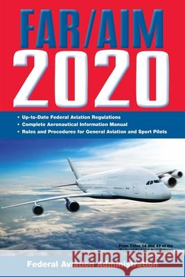 Far/Aim 2020: Up-To-Date FAA Regulations / Aeronautical Information Manual Federal Aviation Administration (FAA) 9781510750784 Skyhorse Publishing - książka