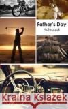 Father's Day Gift Notebook: A Great Alternative to a Card Montpelier Publishing 9781547294893 Createspace Independent Publishing Platform