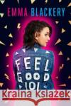 Feel Good 101: The Outsiders' Guide to a Happier Life Emma Blackery 9780751569230 Sphere