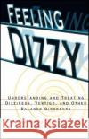 Feeling Dizzy Brian W. Blakley Mary-Ellen Siegel 9780028616803 John Wiley & Sons