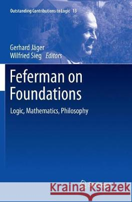 Feferman on Foundations : Logic, Mathematics, Philosophy Gerhard Jager Wilfried Sieg 9783030096915 Springer - książka