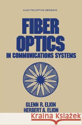 Fiber Optics in Communications Systems Elion   9780367452070 CRC Press - książka